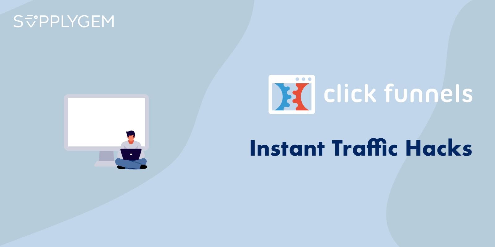Clickfunnels Instant Traffic Hacks