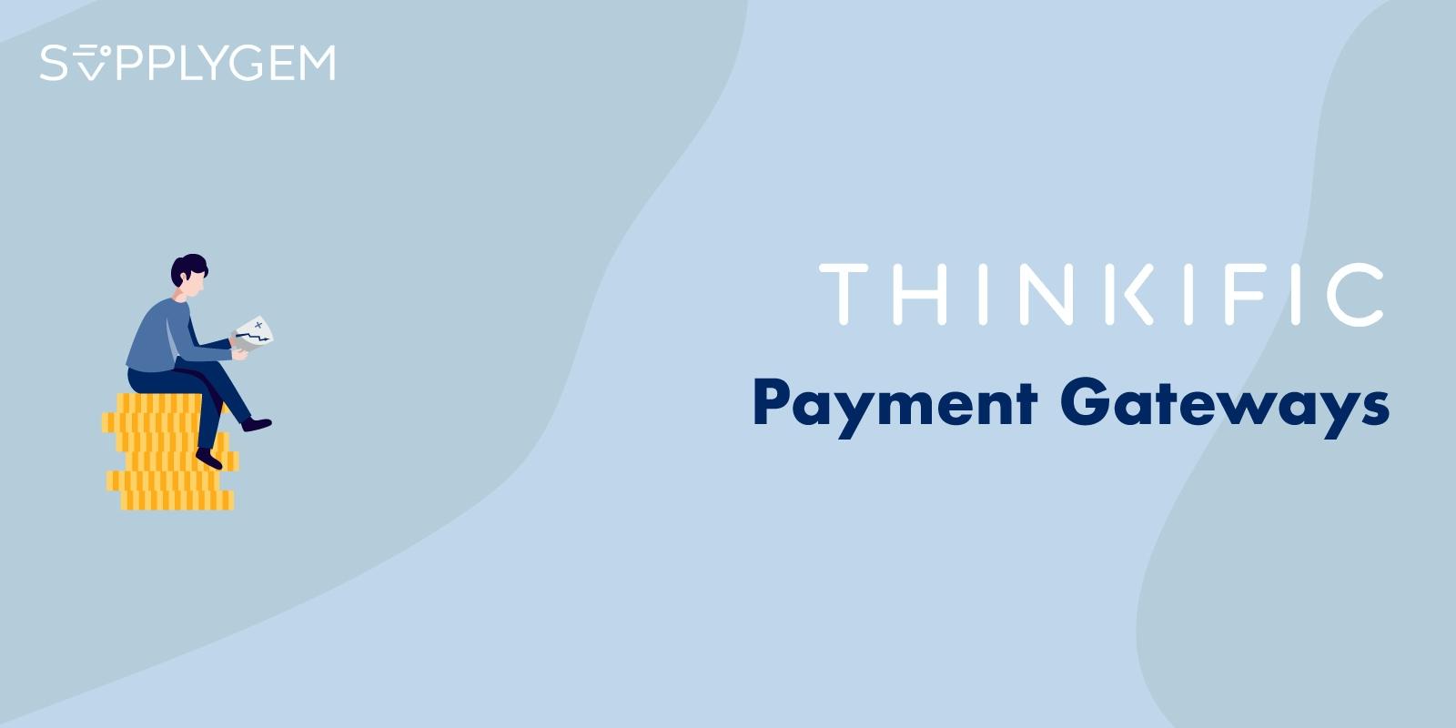Thinkific Payment Gateways