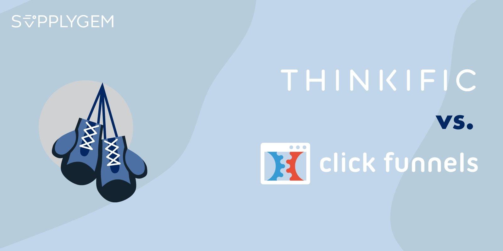 Thinkific vs ClickFunnels